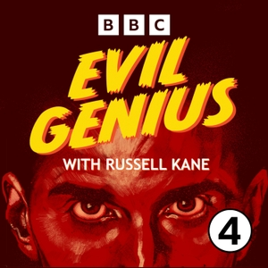 Evil Genius with Russell Kane by BBC Radio