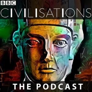 The Civilisations Podcast by BBC Radio