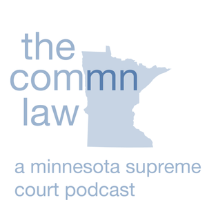The ComMN Law: A Minnesota Supreme Court Podcast by The ComMN Law