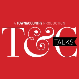 T&C Talks by Town & Country / At Will Media