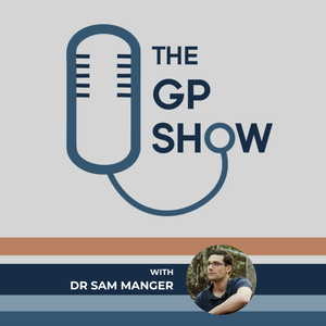 The GP Show by Dr Sam Manger