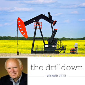 The Drill Down - Exploring Oil and Gas Topics by Marty Stetzer