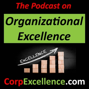 The Podcast on Organizational Excellence - Digital Business Best Practices by CorpExcellence.com - Wasim R