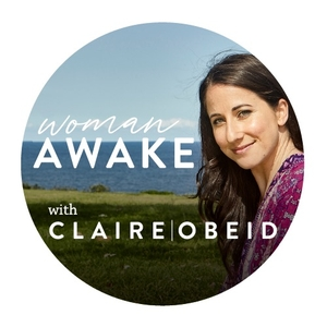 One Woke Mama - The Journey of Awakening Through Motherhood by One Woke Mama with Claire Obeid