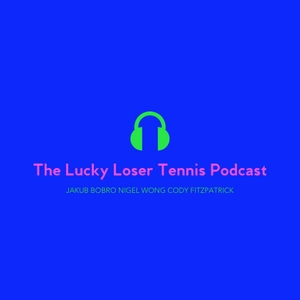 The Lucky Loser Tennis Podcast by The Lucky Loser Tennis Podcast