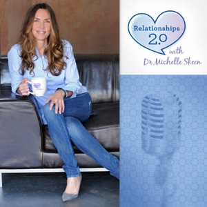 Relationships 2.0 With Dr. Michelle Skeen by Michelle Skeen