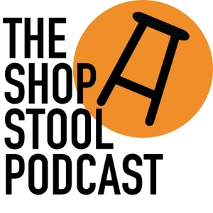 The Shop Stool Podcast by The Shop Stool Podcast