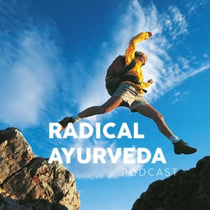 The Radical Ayurveda Podcast by Dr Rama Prasad and Lesley O'Brien