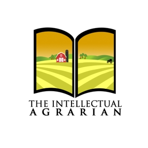 The Intellectual Agrarian: Philosophy From The Farm by Terrance Layhew
