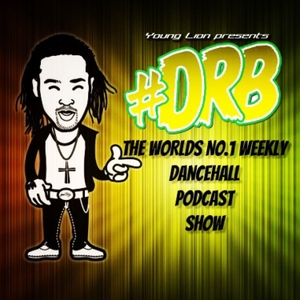 Young Lion's Dancehall Reggae Bashment (DRB) Podcast by Young Lion