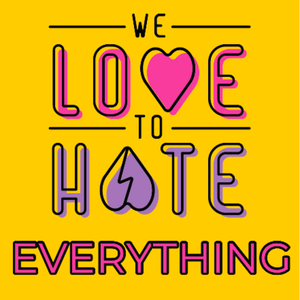 We Love to Hate Everything by Out Loud Media