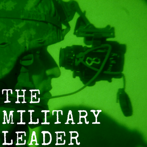 The Military Leader Podcast by The Military Leader