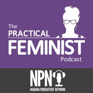 The Practical Feminist by Niagara Podcasters' Network