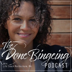 The Done Bingeing Podcast by Martha Ayim