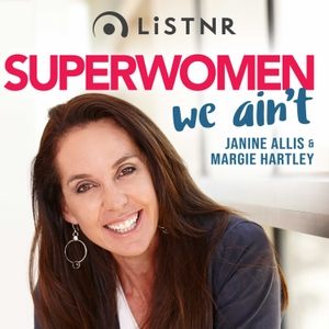 Superwomen...We Ain't by PodcastOne Australia