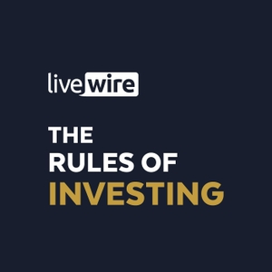 The Rules of Investing by Livewire Markets