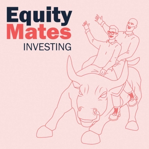 Equity Mates Investing Podcast by Equity Mates Media