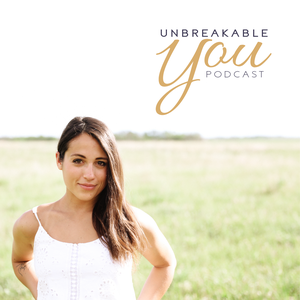 The Unbreakable You Podcast by Meg Doll