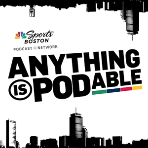 Anything is Podable by NBC Sports Boston
