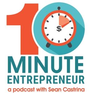 The 10 Minute Entrepreneur by Sean Castrina