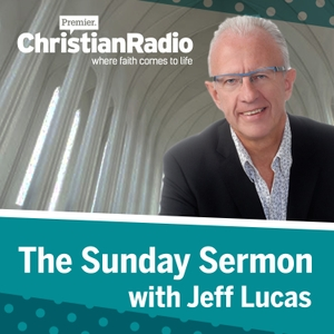 The Sunday Sermon by Premier Christian Radio