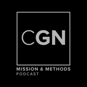 The CGN Mission & Methods Podcast by Calvary Global Network