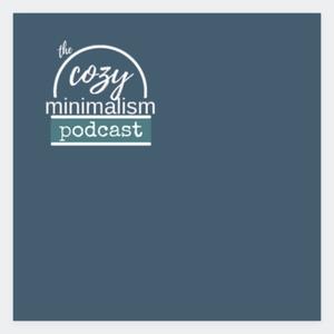 The Cozy Minimalism Podcast by Angie Kikstra