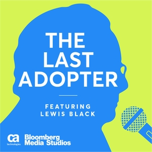 THE LAST ADOPTER - Brought to you by CA Technologies by Bloomberg Media Studios