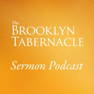 Brooklyn Tabernacle Sermon Podcast by The Brooklyn Tabernacle