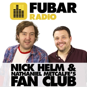 Nick Helm and Nathaniel Metcalfe's Fan Club Podcast