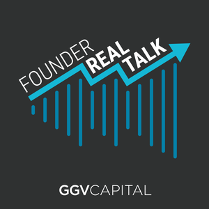 Founder Real Talk by GGV Capital