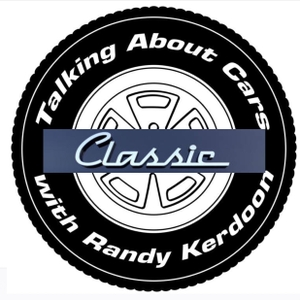 "Talking About Cars ""Classic"" with Randy Kerdoon by Randy Kerdoon"