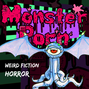 Monster Porn: Weird Fiction & Horror Podcast by Horror