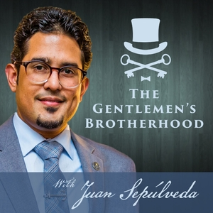 The Gentlemen's Brotherhood Podcast : Manners, Morality, and Masculinity by Juan Sepúlveda. Artist, Podcaster and Public Speaker. Juan Sepúlveda is a