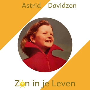 Zon in je Leven by Astrid Davidzon