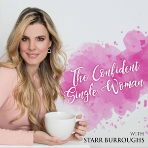 The Confident Single Woman by Starr Burroughs: Author, Coach, Speaker, Christian