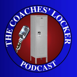 The Coaches' Locker Podcast with Chris Fore by None
