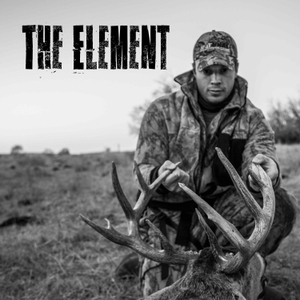 The Element Podcast | Hunting, Public Land, Tactics, Whitetail Deer, Wildlife, Travel, Conservation, Politics and more. by The Element: Whitetail Addict, Former SMU Football Safety, Tyler and the Tribe Lead Singer, Fisherman, Hunter, Eater, Lover.