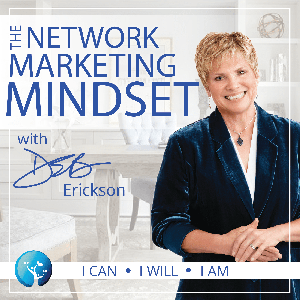 The Network Marketing Mindset by Deb Erickson