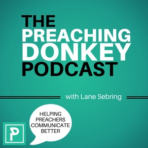 The Preaching Donkey Podcast by Lane Sebring