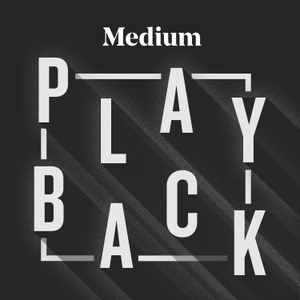 Medium Playback by Medium