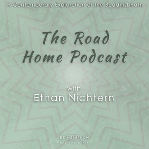 The Road Home with Ethan Nichtern by Be Here Now Network