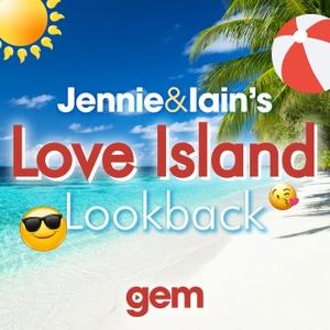 Jennie & Iain's Love Island Lookback Podcast by Bauer Media