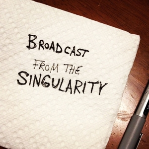 Broadcast From The Singularity by Micah Redding