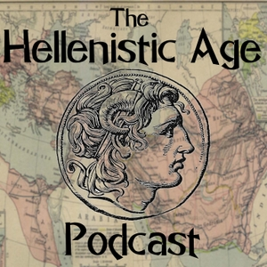 The Hellenistic Age Podcast by The Hellenistic Age Podcast