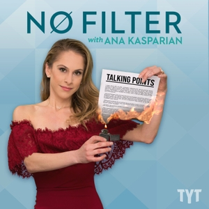 No Filter with Ana Kasparian by TYT Network