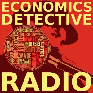 Economics Detective Radio by Garrett M. Petersen