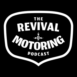 The Revival Motoring Podcast by Revival Motoring