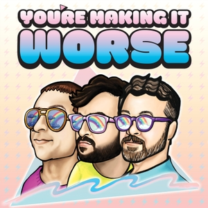 You're Making It Worse by Starburns Audio