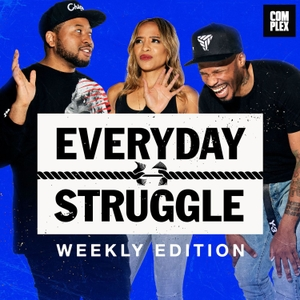 Everyday Struggle: Weekly Edition by Complex Media